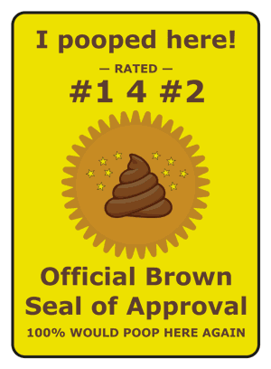 I pooped here! Rated #1 4 #2. Official Brown Seal of Approval 100% would poop here again
